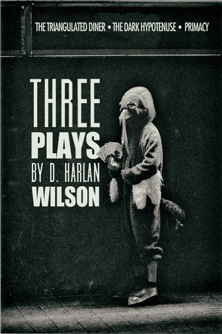 Three Plays by D. Harlan Wilson
