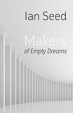 Makers of Empty Dreams by Ian Seed